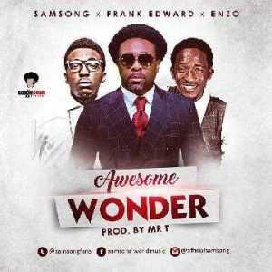 Samsong - Awesome Wonder ft. Frank Edwards & Enzo